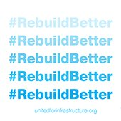 #RebuildBetter graphic for United for Infrastructure 2020 awareness week