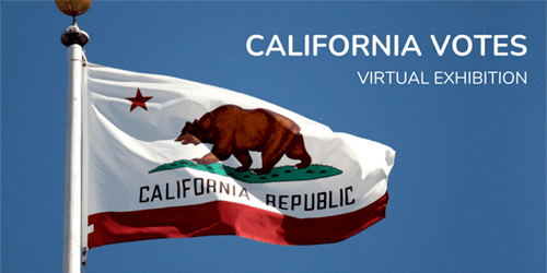 Web banner for California Votes exhibition: California flag flying Opens in new window